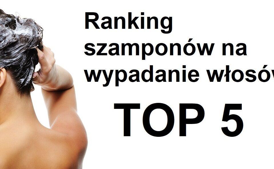 Ranking szamponów na wypadanie włosówTOP 5