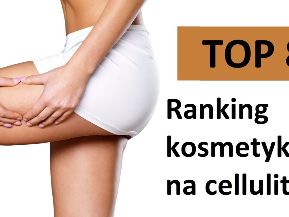 Ranking kosmetyków na cellulit